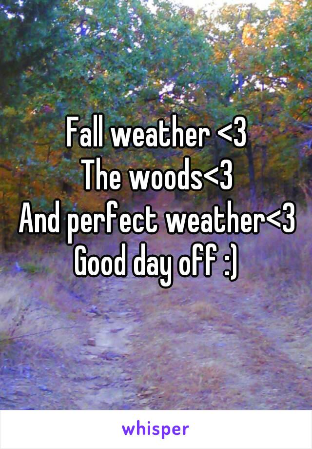 Fall weather <3 The woods<3 And perfect weather<3 Good day off :)