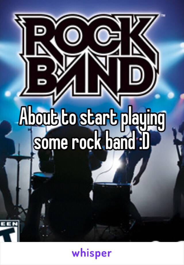 About to start playing some rock band :D