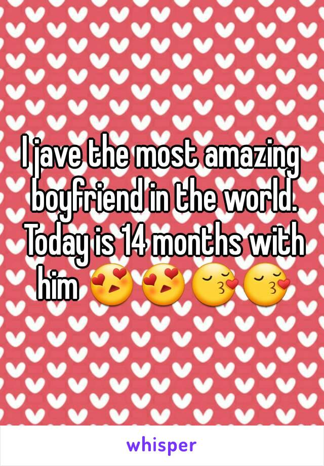 I jave the most amazing boyfriend in the world. Today is 14 months with him 😍😍😚😚