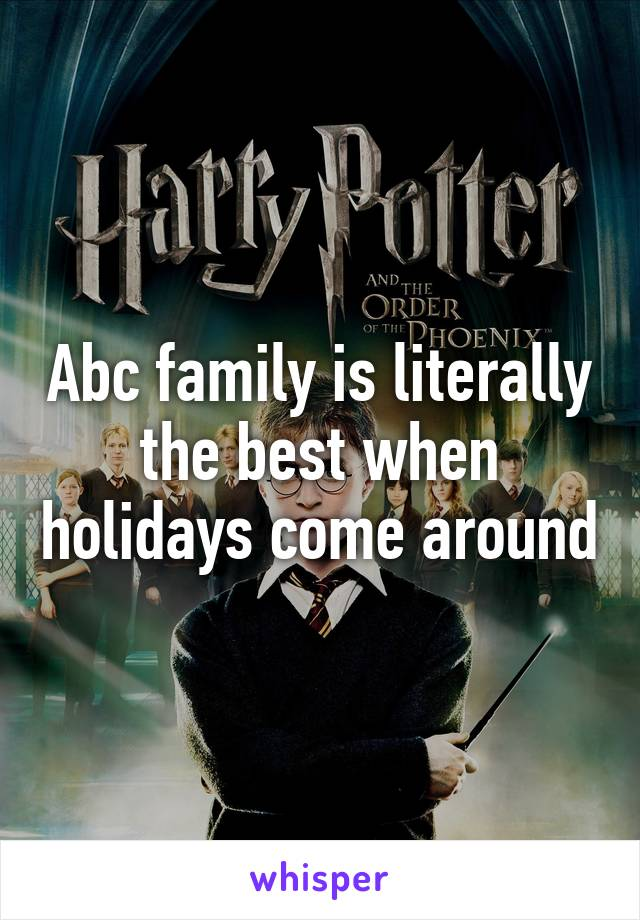 Abc family is literally the best when holidays come around