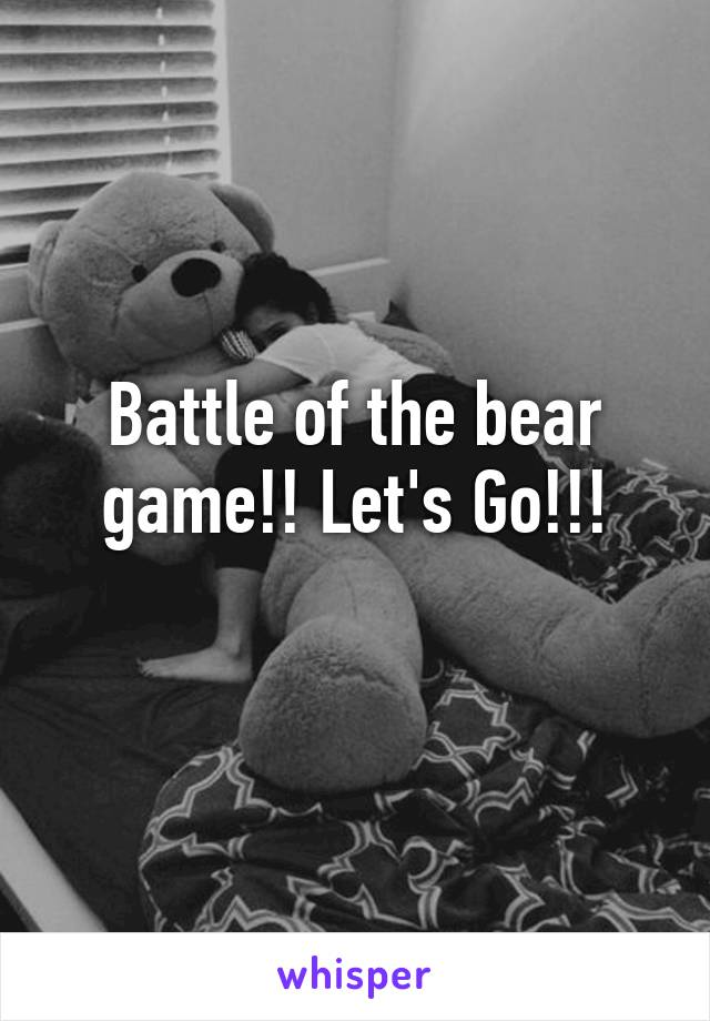 Battle of the bear game!! Let's Go!!!