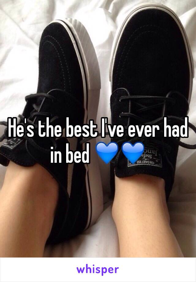 He's the best I've ever had in bed 💙💙