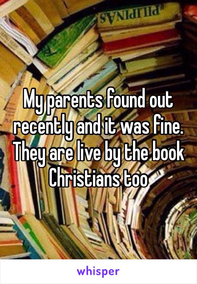 My parents found out recently and it was fine. They are live by the book Christians too