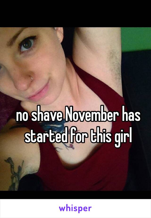 no shave November has started for this girl
