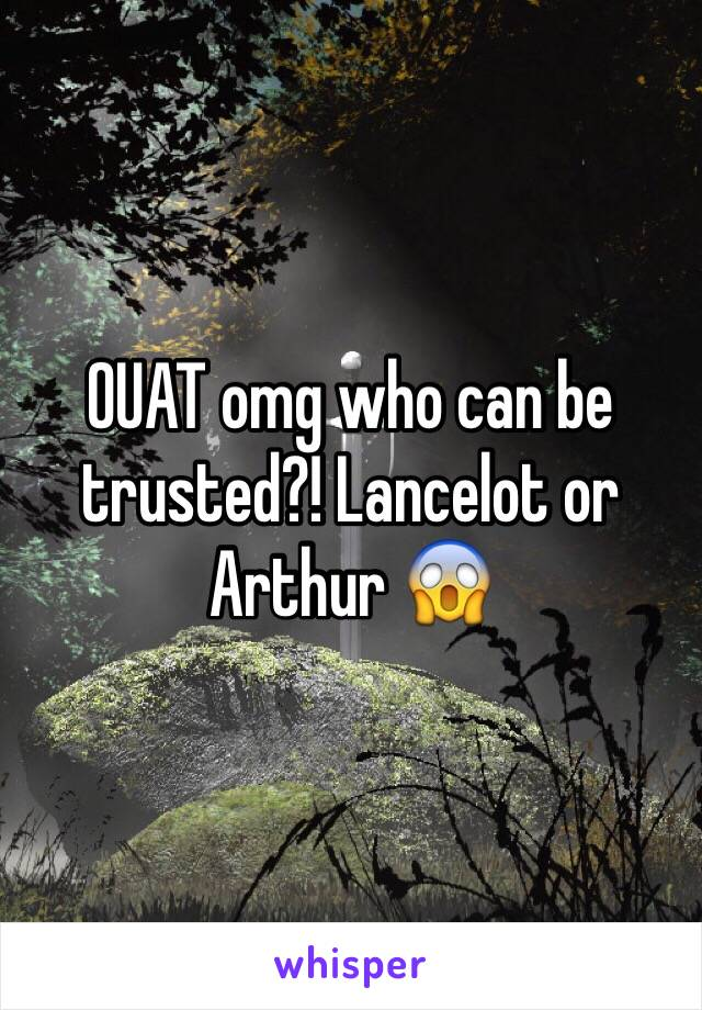 OUAT omg who can be trusted?! Lancelot or Arthur 😱