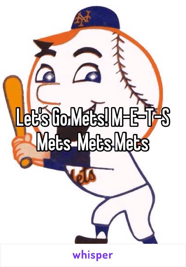 Let's Go Mets! M-E-T-S Mets  Mets Mets