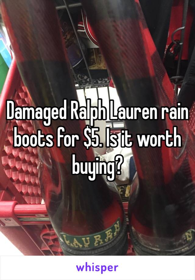 Damaged Ralph Lauren rain boots for $5. Is it worth buying?