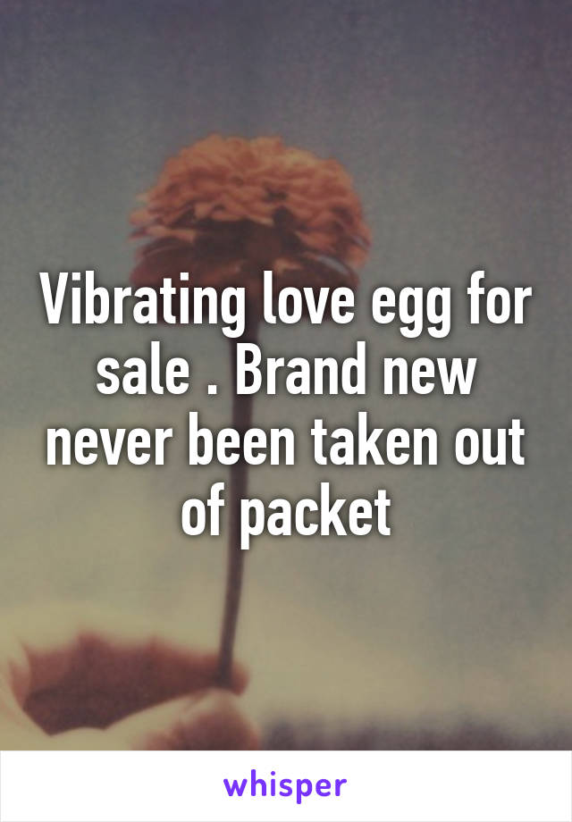 Vibrating love egg for sale . Brand new never been taken out of packet