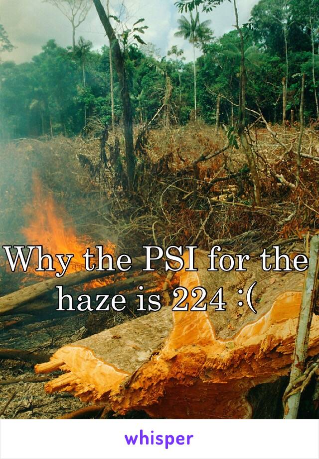 Why the PSI for the haze is 224 :(