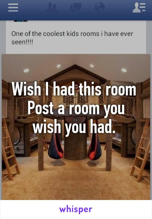 Wish I had this room  Post a room you wish you had.