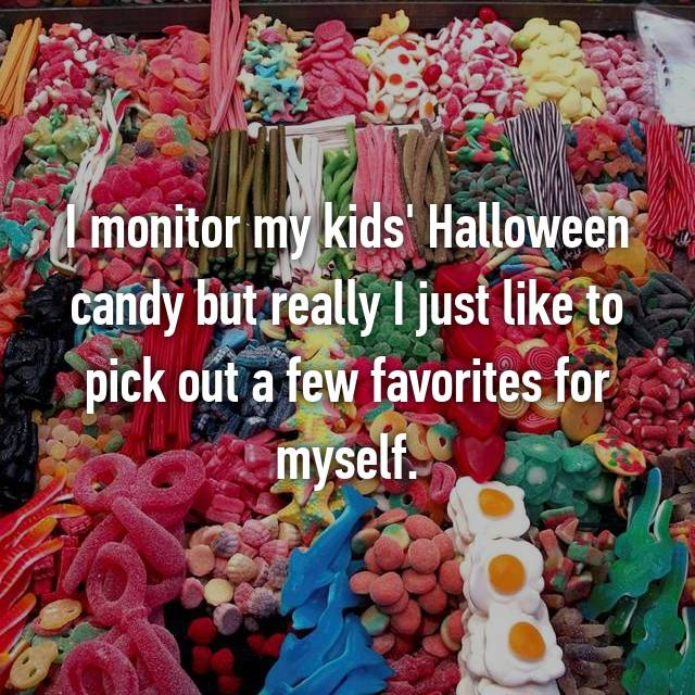 I monitor my kids' Halloween candy but really I just like to pick out a few favorites for myself.