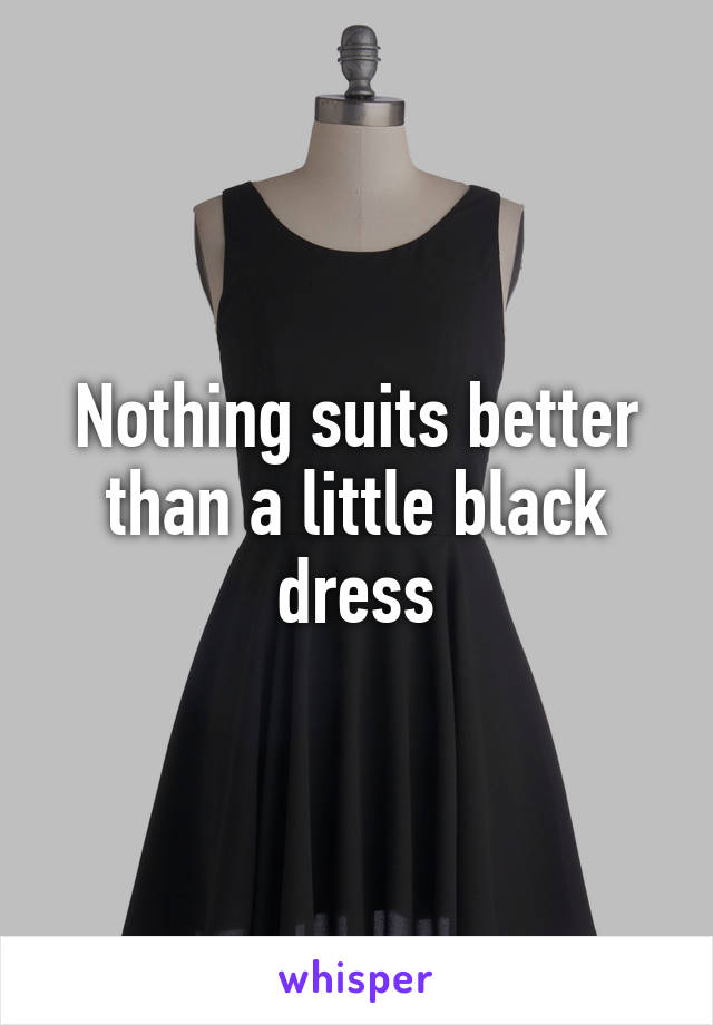Nothing suits better than a little black dress