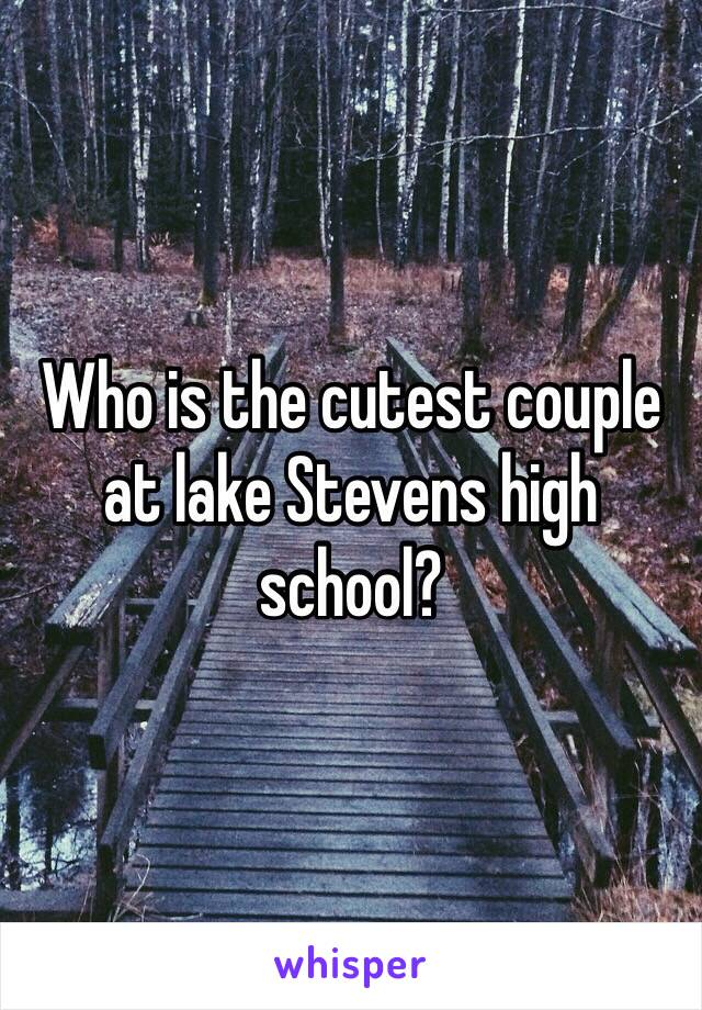 Who is the cutest couple at lake Stevens high school?