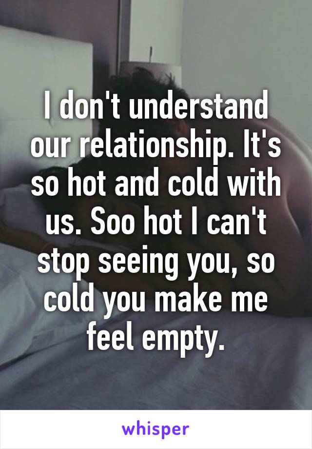hot and cold relationship