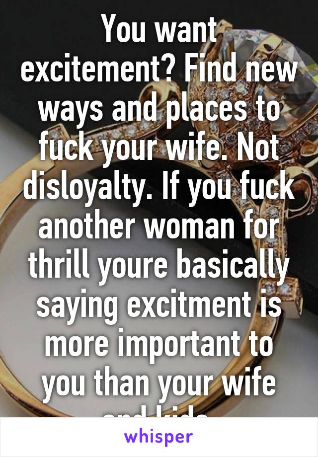 Fuck your wife if you