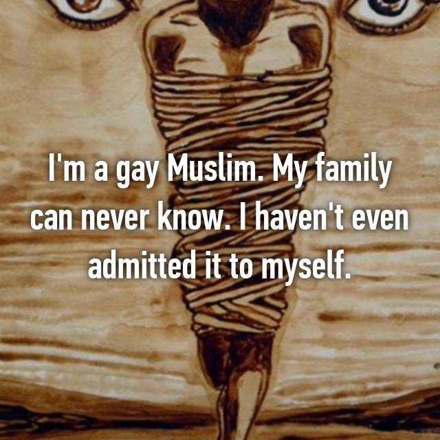 I'm a gay Muslim. My family can never know. I haven't even admitted it to myself.