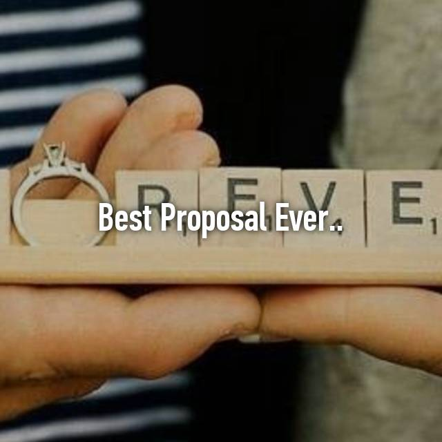 Best Proposal Ever..