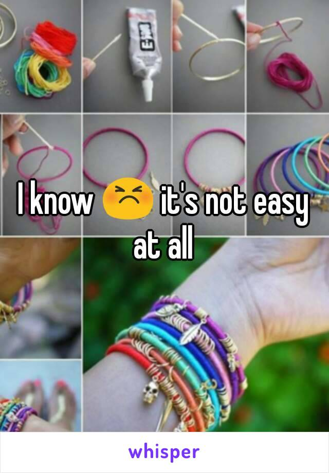 I know 😣 it's not easy at all