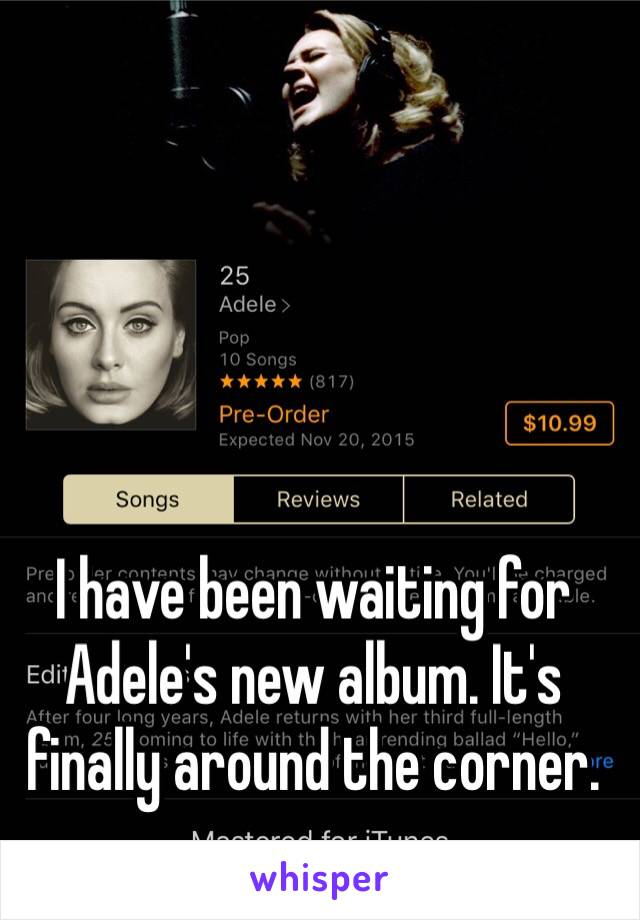 I have been waiting for Adele's new album. It's finally around the corner.