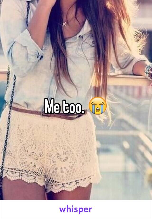 Me too. 😭