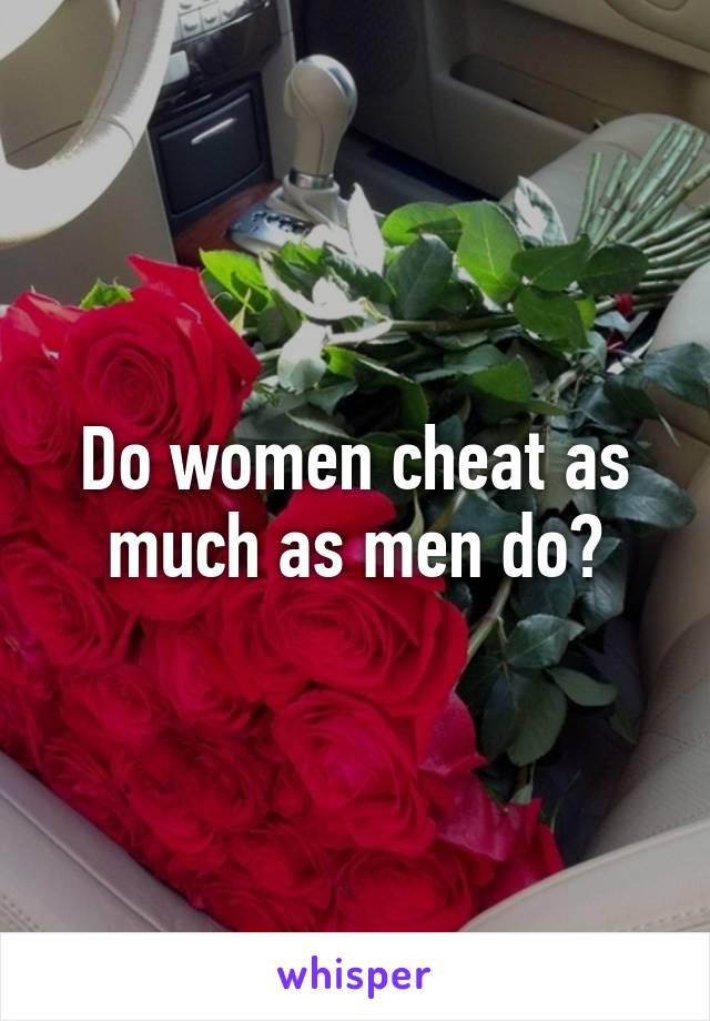 Do women cheat as much as men do?