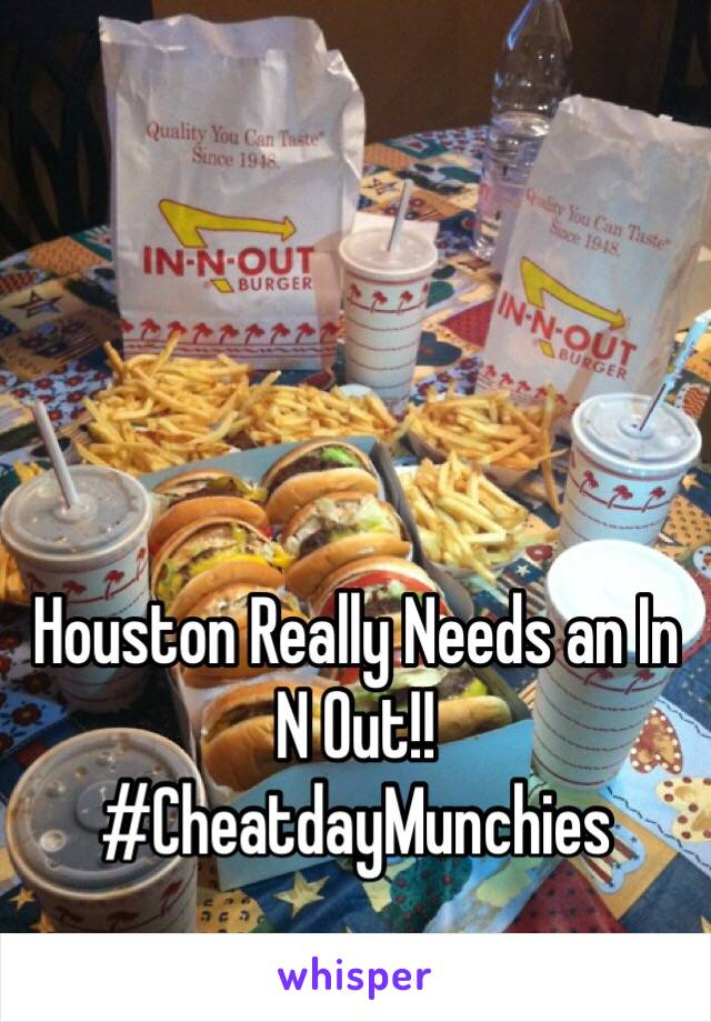 Houston Really Needs an In N Out!! #CheatdayMunchies