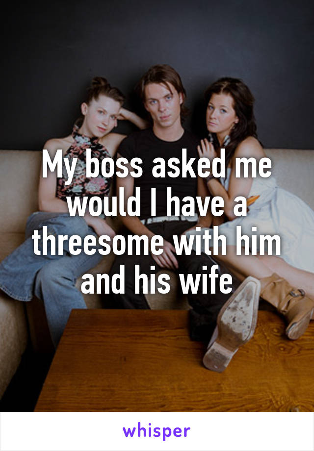 My with Sharing boss wife