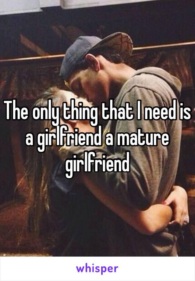 Mature need