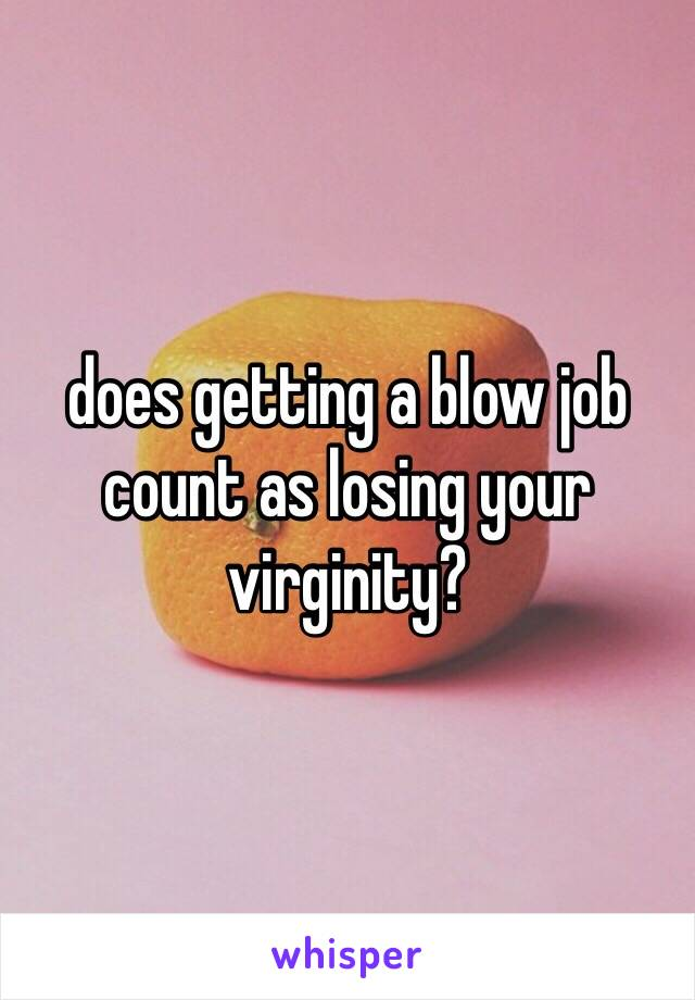 Whout counts to loose your virginity
