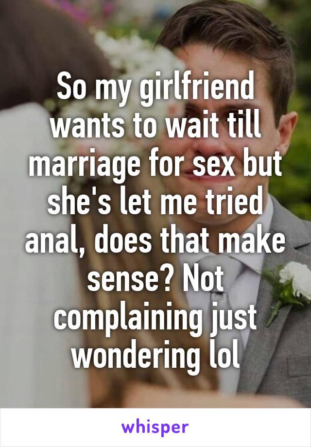 My Girlfriend Wants To Adjudge Anal Sex