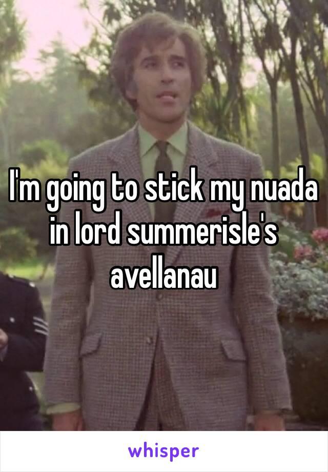 I'm going to stick my nuada in lord summerisle's avellanau