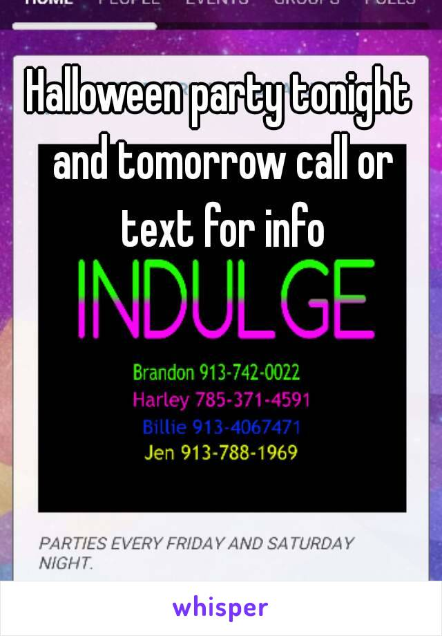 Halloween party tonight and tomorrow call or text for info