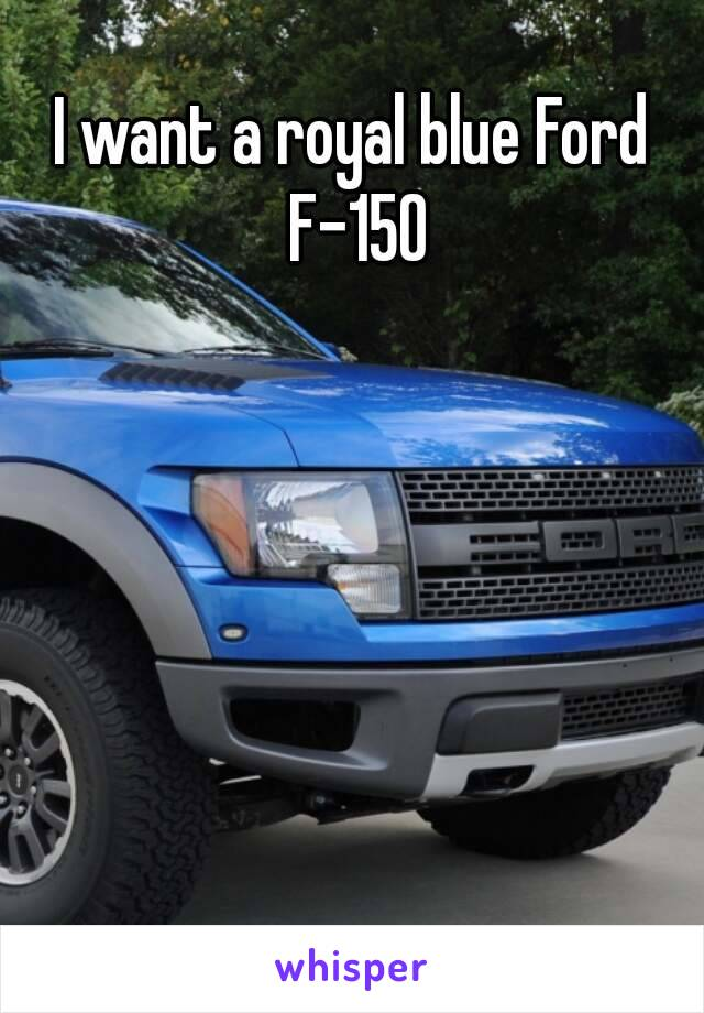 I want a royal blue Ford F-150