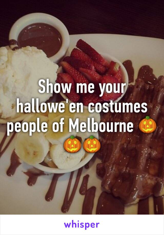Show me your hallowe'en costumes people of Melbourne 🎃🎃🎃