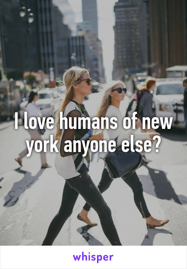 I love humans of new york anyone else?