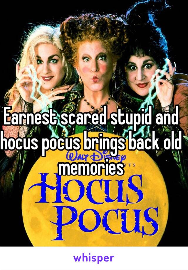 Earnest scared stupid and hocus pocus brings back old memories
