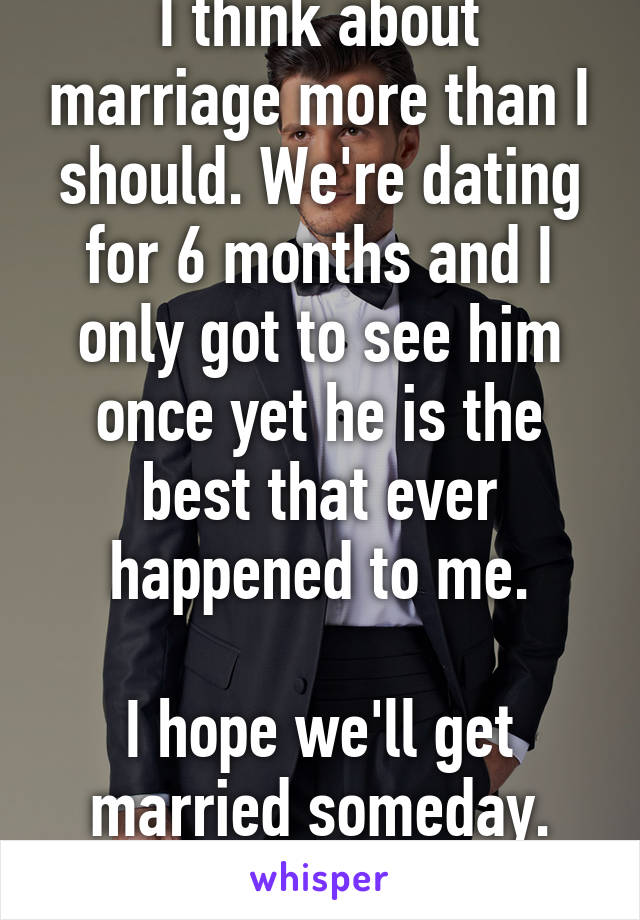 Really. happens. dating for 6 months and getting married commit error