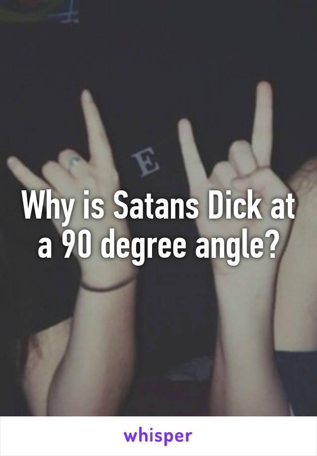 90 degree angle dick