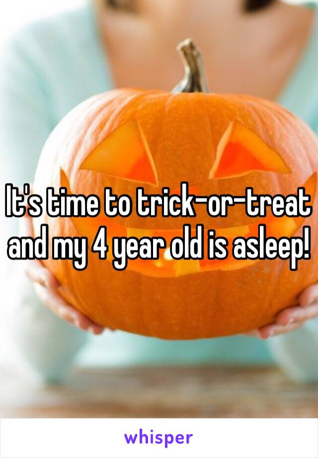 It's time to trick-or-treat and my 4 year old is asleep!