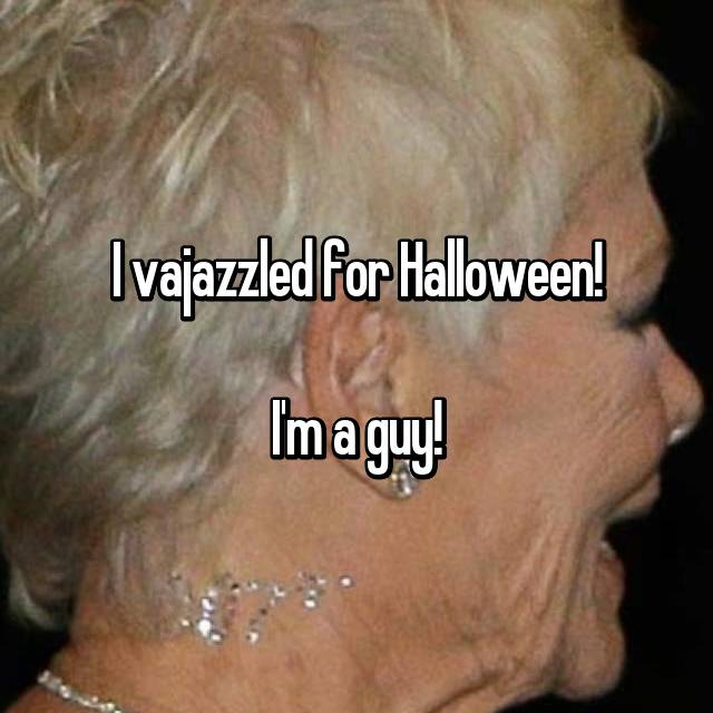 I vajazzled for Halloween!  I'm a guy!
