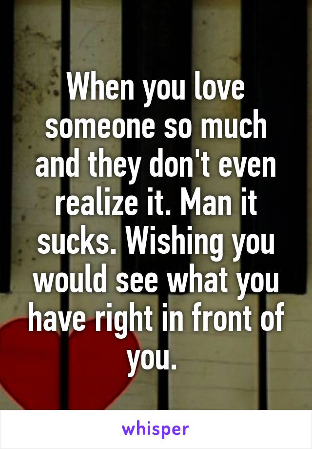What you do when you love someone