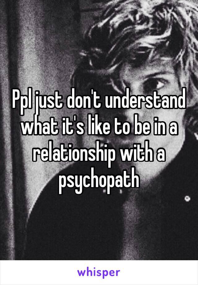 Dating a psychopath