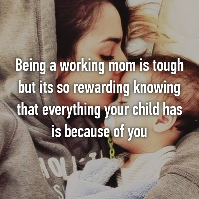 Being a working mom is tough but its so rewarding knowing that everything your child has is because of you