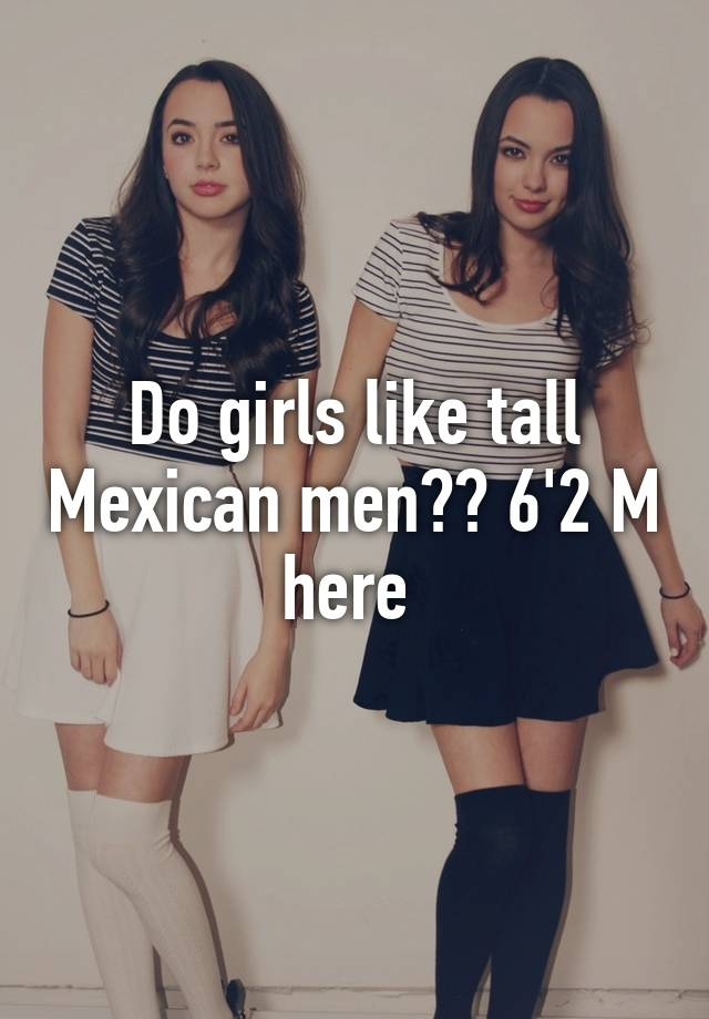 Tall mexican girl
