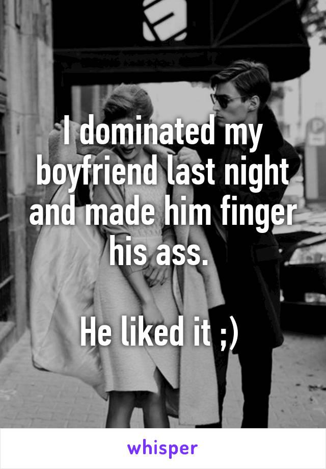 Dominating my boyfriend