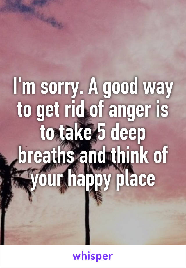 Good ways to get rid of anger