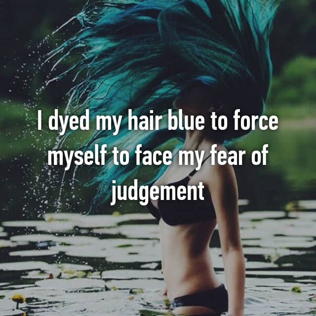 I dyed my hair blue to force myself to face my fear of judgement