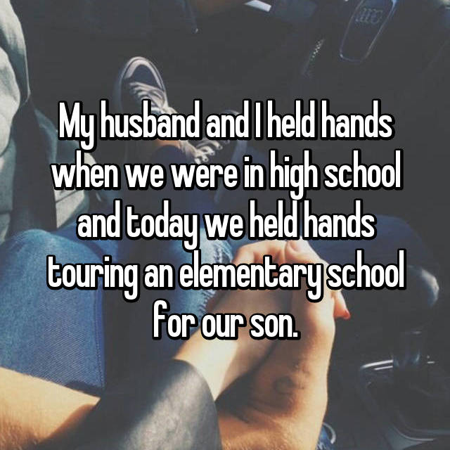 My husband and I held hands when we were in high school and today we held hands touring an elementary school for our son.