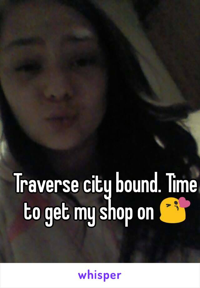 Traverse city bound. Time to get my shop on 😘