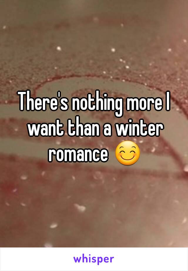 There's nothing more I want than a winter romance 😊